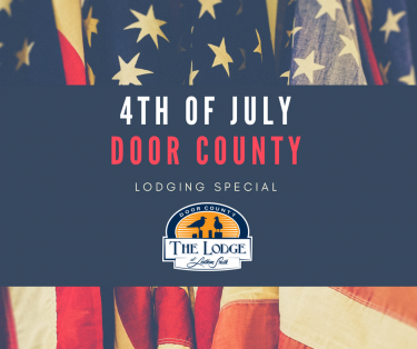4th of July Lodging Special in Door County at The Lodge at Leathem Smith